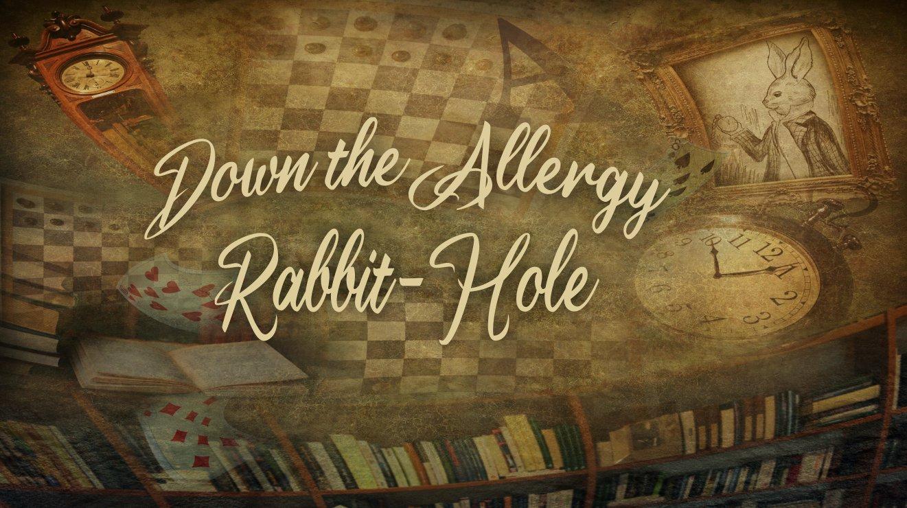 Down the Allergy Rabbit Hole.jpg